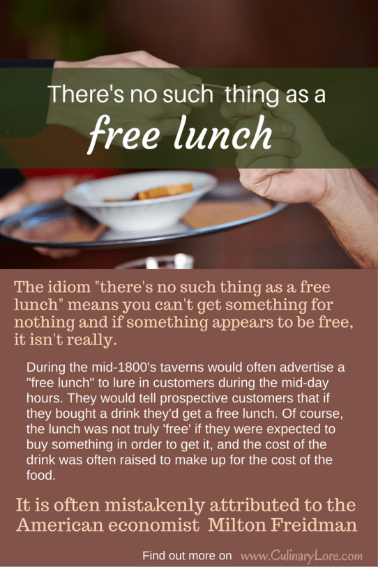 no such thing as a free lunch idiom meaning and origin