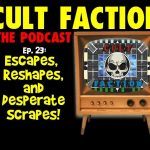 Ep. 23: Escapes, Reshapes, and Desperate Scrapes