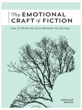 The Emotional Craft of Fiction Donald Maass