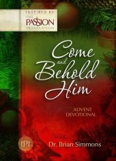 """Book cover of """"Come and Behold Him"""" advent devotional by Brian Simmons"""