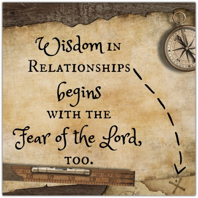 The Beginning of Wisdom… in Relationships