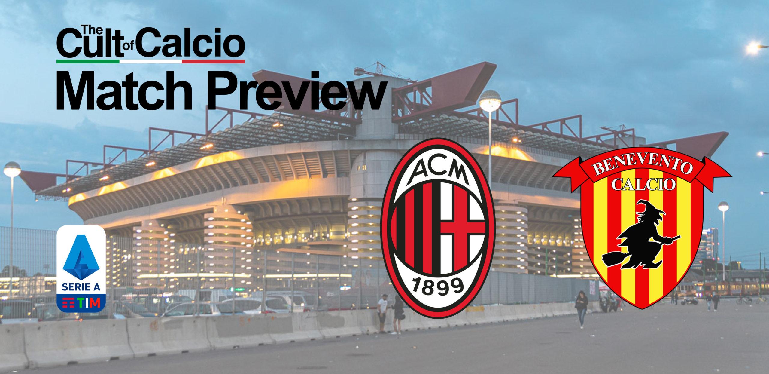 Serie A Matchday 34: Milan - Benevento Match Preview - The Cult of Calcio