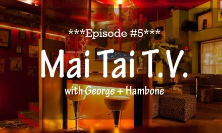 Mai Tai T.V. #5: The Walking Deadpool, Blue Hawaii, Mutter Museum & The Yachtsman
