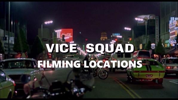 Vice Squad Filming Locations featurette 1