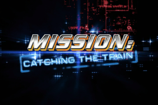 Mission: Catching the Train