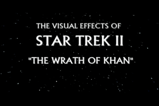 """""""Where No Man Has Gone Before: The Visual Effects of Star Trek II: The Wrath of Khan"""" featurette"""
