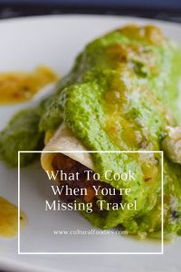 What To Cook When You're Missing Travel