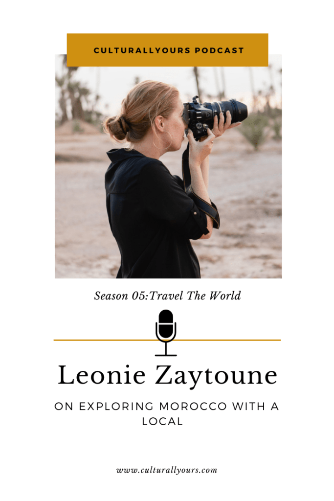 Culturallyours Podcast Leonie Z Exploring Morocco With A Local
