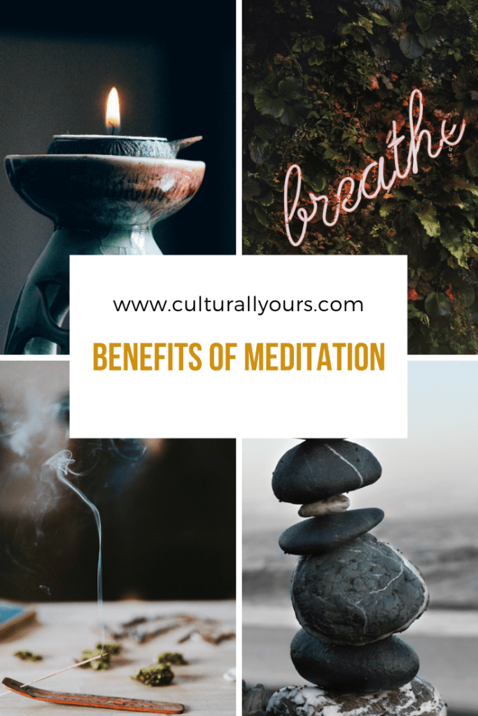 Understanding The Benefits Of Meditation By CulturallyOurs