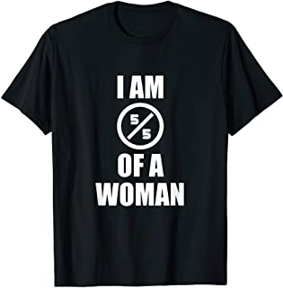 I Am A Woman T-shirt