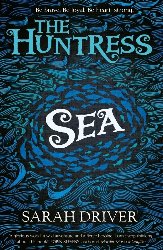 BOOK REVIEW: SEA (THE HUNTRESS) by Sarah Driver