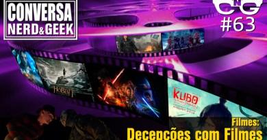 Conversa Nerd e Geek – 62 – Decepções com Filmes