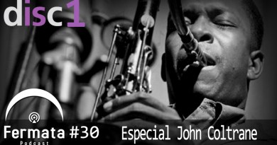 Fermata Podcast #30 Disc 1 – Especial: John Coltrane