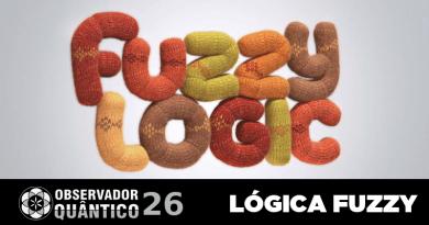 Observador Quântico 26 – Lógica Fuzzy