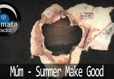 Fermata Tracks #06 – Múm – Summer Make Good