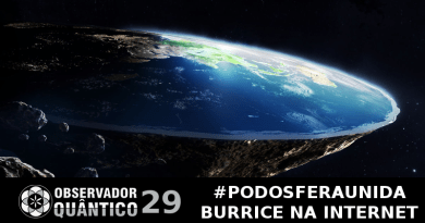 Observador Quântico 29 – Burrice na Internet – #podosferaunida