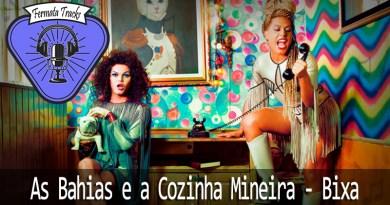 Fermata Tracks #08 – As Bahias e a Cozinha Mineira – Bixa