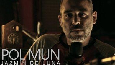 Photo of Pol Mun estrena Jazmín de Luna