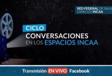 Photo of CONVERSACIONES EN LOS ESPACIOS INCAA
