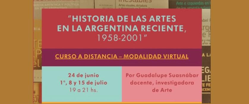 HISTORIA DE LAS ARTES EN LA  ARGENTINA RECIENTE