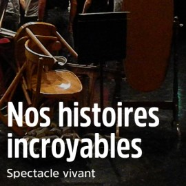 Nos histoires incroyables