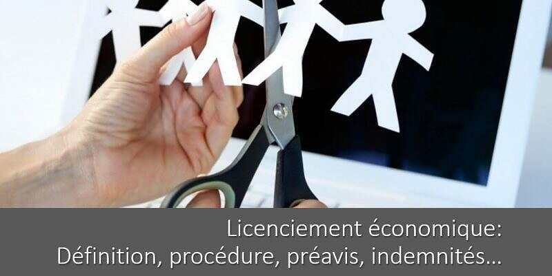 licenciement-economique-definition-procedure-preavis-indemnites