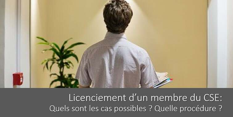 Licenciement D Un Membre Du Cse Quelle Procedure Modele