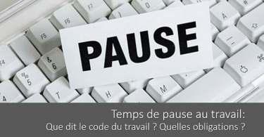 temps-pause-travail-definition-obligations-code-travail