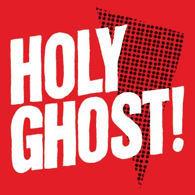 Holy Ghost!