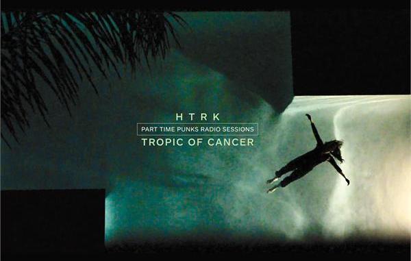 HTRK Tropic of Cancer