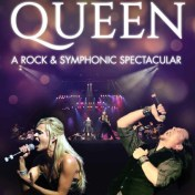 The Music of Queen: A Rock & Symphonic Spectacular