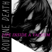 Routine Death Life Inside a Vacuum cover art