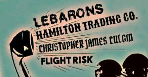 LEBARONS + HAMILTON TRADING CO. + CHRIS CULGIN + FLIGHT RISK @ Horseshoe Tavern
