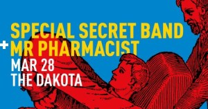 Mr Pharmacist supports *special secret band* @ The Dakota Tavern