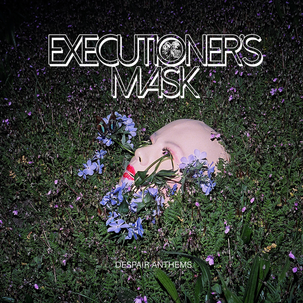 Executioner's Mask Despair Anthems cover artwork