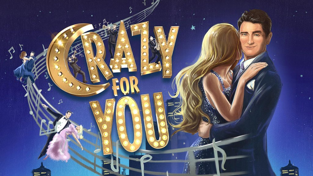 Crazy For You | Opera House Manchester