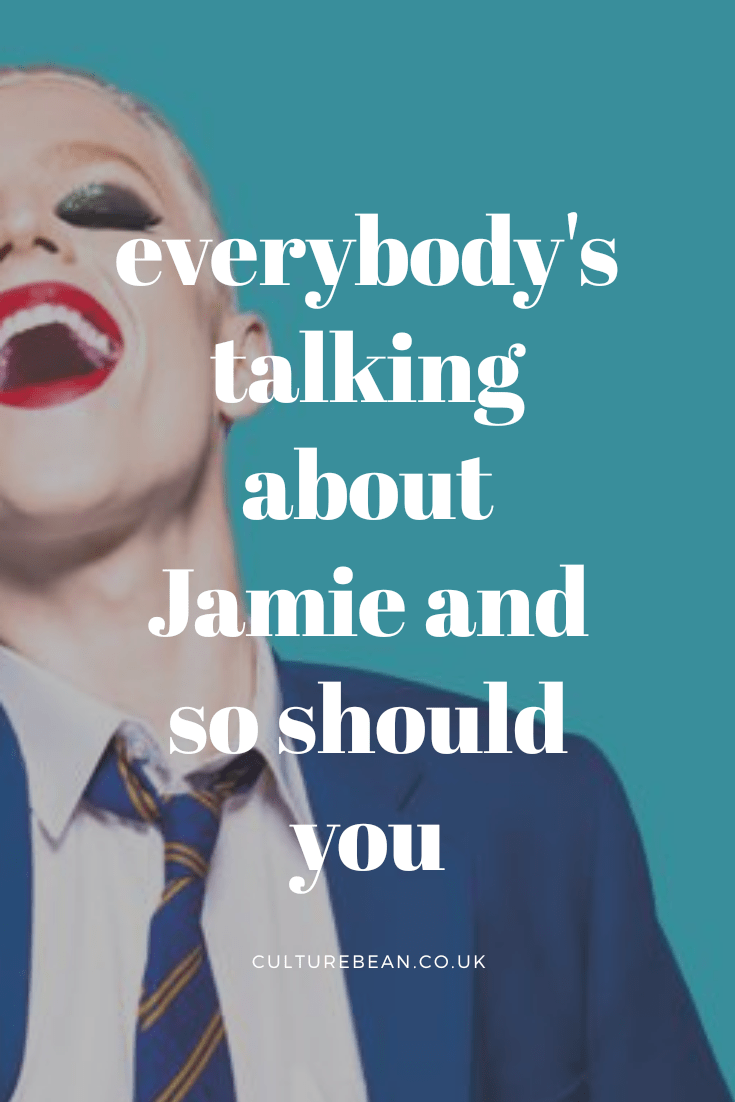 everybody's talking about Jamie and so should you