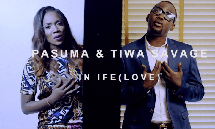 VIDEO: PASUMA - IFE ( FT. TIWA SAVAGE) | The Culture Custodian (Est. 2014)