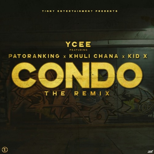 Music: Condo Remix: YCee Ft. Patoranking, Khuli Chana & KiD X