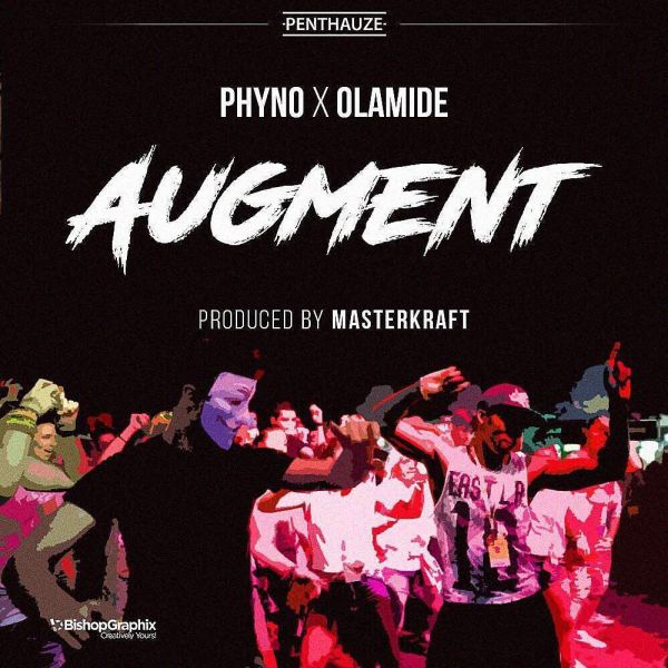 Olamide and Phyno are back with another single - Augment