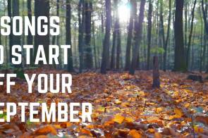 6 songs to start off your september