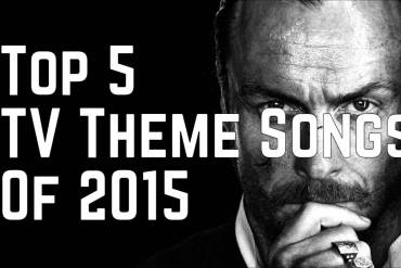 Top 5 TV Theme Songs Of 2015