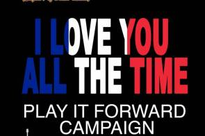 i love you all the time play it forward
