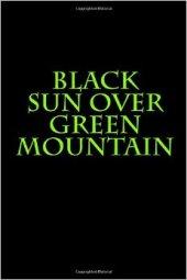 Black Sun Over Green Mountain