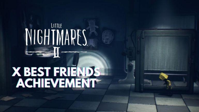 X Best Friends Little Nightmares 2