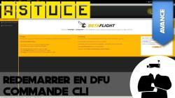 3 astuces CLI betaflight
