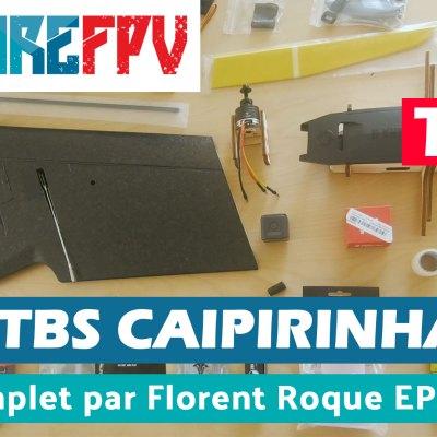 TBS Caipirinha Tuto complet par Florent Roque ep1