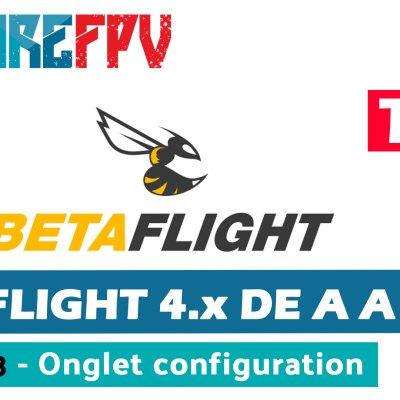 betaflight 4 de A à Z onglet configuration