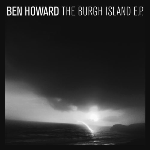 Ben Howard - Burgh Island EP