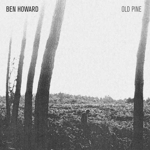 Ben Howard Old Pine